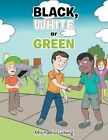 Black, White or Green by Michael Ludwig (Paperback, 2013)