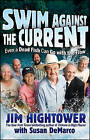 Swim Against the Current: Even a Dead Fish Can Go with the Flow by Jim Hightower, Susan DeMarco (Paperback, 2009)