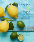 Lemons and Limes: 75 Bright and Zesty Ways to Enjoy Cooking with Citrus by Ursula Ferrigno (Hardback, 2017)