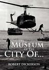 The Museum of the City of by Robert Dickerson (Hardback, 2012)