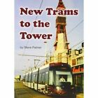 New Trams to the Tower by Steve Palmer (Paperback, 2012)