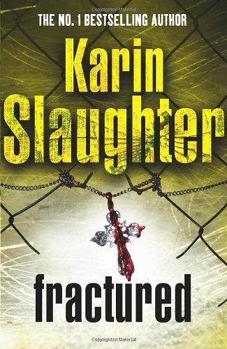 Fractured,Karin Slaughter- 9781844138609