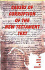 Causes of Corruption of the New Testament Text by Dean J Burgon (Paperback / softback, 2000)