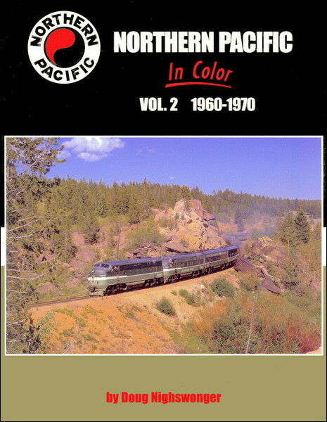 Northern Pacific In Color Vol. 2: 1960-1970 / railroads / train photography