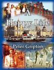 A Happy Life by Peter Douglas Gripton (Paperback, 2008)