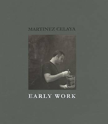 Martinez Celaya: Early Work, New Books