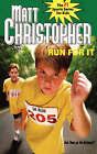 Run for it by Matt Christopher (Paperback, 2002)