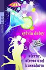 Sterne, Stress und Kussalarm von Sylvia Deloy (2011, Taschenbuch)