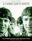 A Hard Day's Write : The Stories Behind Every Beatles Song by Steve Turner (1994, Paperback)