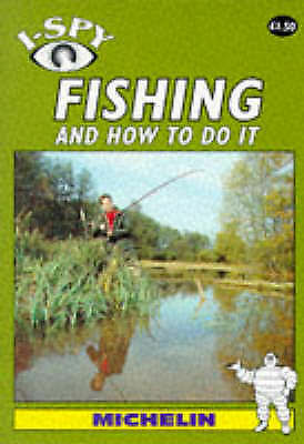 I-Spy Fishing and How to Do it (Michelin I-Spy), , Very Good Book