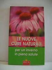 LE NUOVE CURE NATURALI PER UN INVERNO IN PIENA SALUTE [Riza, 2006]