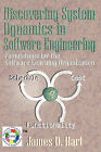 Discovering System Dynamics in Software Engineering: Foundations for the Software Learning Organization by Professor of American Literature James D Hart (Paperback / softback, 2008)