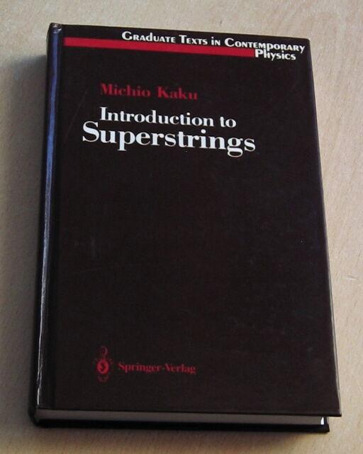 Intruduction to Superstrings  Michio Kaku graduate texts  contemporary physics