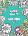 Keep Calm and Colour on by Summersdale Publishers (Paperback, 2015)