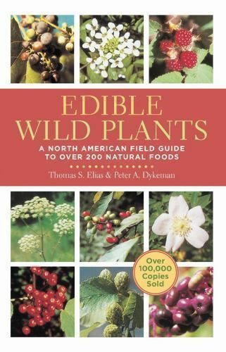 Edible Wild Plants A North American Field Guide To Over 200