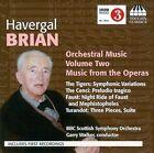 Havergal Brian: Orchestral Music, Vol. 2 - Music from the Operas (CD, Dec-2011, Toccata Classics)