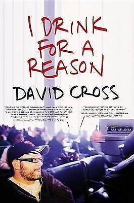 1 of 1 - I Drink for a Reason by David Cross (Hardback)