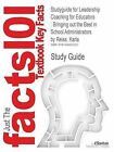 Studyguide for Leadership Coaching for Educators: Bringing Out the Best in School Administrators by Reiss, Karla, ISBN 9781412937399 by Cram101 Textbook Reviews (Paperback / softback, 2011)
