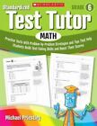 Standardized Test Tutor: Math : Practice Tests with Problem-by-Problem Strategies and Tips That Help Students Build Test-Taking Skills and Boost Their Scores by Michael Priestley (2009, Paperback)