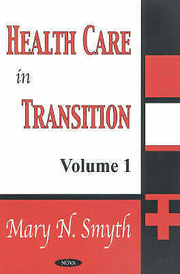 Health Care in Transition: v.1: Vol 1, Smyth, Mary N., New Book