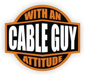 Cable Guy With An Attitude Hard Hat Decal / Helmet Sticker Label Installer TV