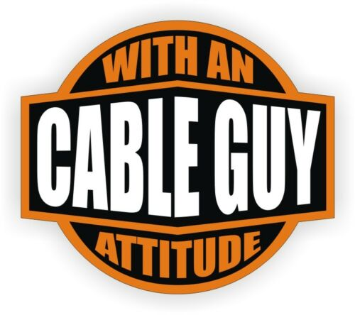 Cable Guy With An Attitude Hard Hat Decal Helmet Sticker Label Installer TV