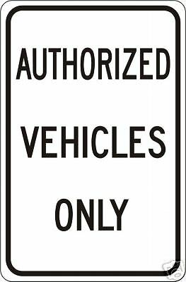 REAL AUTHORIZED VEHICLES ONLY STREET TRAFFIC  SIGNS