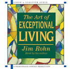 The Art of Exceptional Living by Jim Rohn (CD-Audio, 2003)