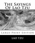 The Sayings of Lao Tzu: Large-Print Edition by Professor Lao Tzu (Paperback / softback, 2013)