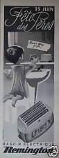 PUBLICITÉ 1958 RASOIR ELECTRIQUE REMINGTON BONNE FÊTE PAPA - ADVERTISING