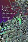 Spooky York, Pennsylvania by Scott D. Butcher, Dinah Roseberry (Paperback, 2008)