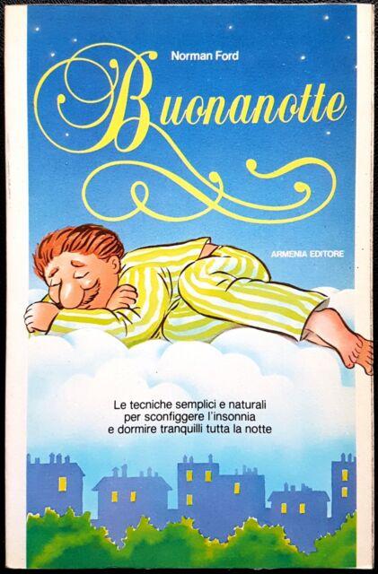 Norman Ford, Buonanotte. Le tecniche semplici e naturali..., Ed. Armenia, 1987