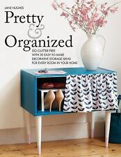 PRETTY & ORGANIZED Go Clutter-Free with 30 Easy-To-Make Decorative Storage NEW