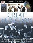 DK Eyewitness Bks.: Great Musicians by Dorling Kindersley Publishing Staff and Robert Ziegler (2008, Hardcover)