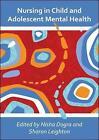 Nursing in Child and Adolescent Mental Health by Nisha Dogra, Sarah Hogan, Sharon Leighton (Paperback, 2009)