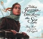 When Jessie Came Across The Sea Book | Amy Hest PB 076361274x BNT