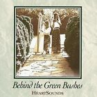 Behind the Green Bushes by Heartsounds (Celtic) (CD, Jun-2000, Heartsounds (Celtic))