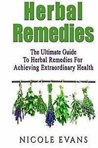 Herbal Remedies: The Ultimate Guide To Herbal Remedies For ...