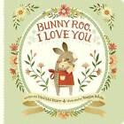 Bunny Roo, I Love You by Melissa Marr (Hardback, 2017)