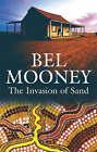 The Invasion of Sand by Bel Mooney (Hardback, 2005)