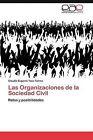 Las Organizaciones de La Sociedad Civil by Claudia Eugenia Toca Torres, Toca Torres Claudia Eugenia (Paperback / softback, 2011)