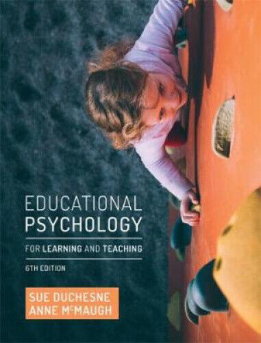 Educational Psychology for Learning and Teaching by Sue Duchesne