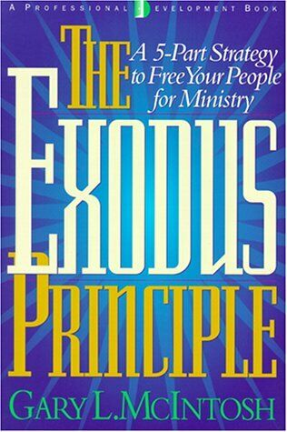 The Exodus Principle  A 5-Part Strategy to Free Your People for Minis