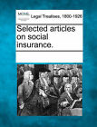 Selected Articles on Social Insurance. by Gale, Making of Modern Law (Paperback / softback, 2011)