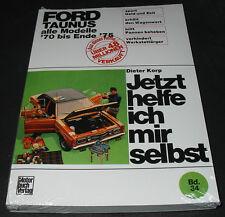 Reparaturanleitung Ford Taunus Alle Modelle Baujahr 1970 - Dezember 1975 NEU!