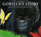 Gorilla's Story by Harriet Blackford (Paperback, 2009)
