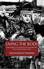 Living the Body: Embodiment, Womanhood and Identity in Contemporary India by Meenakshi Thapan (Hardback, 2008)