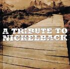 A Tribute to Nickelback [Tributized] by Various Artists (CD, Jan-2004, Tributized)