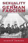Sexuality and German Fascism by Berghahn Books, Incorporated (Paperback, 2004)