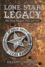 Lone Star Legacy: The Texas Rangers Then and Now by Melanie Chrismer (Paperback, 2016)